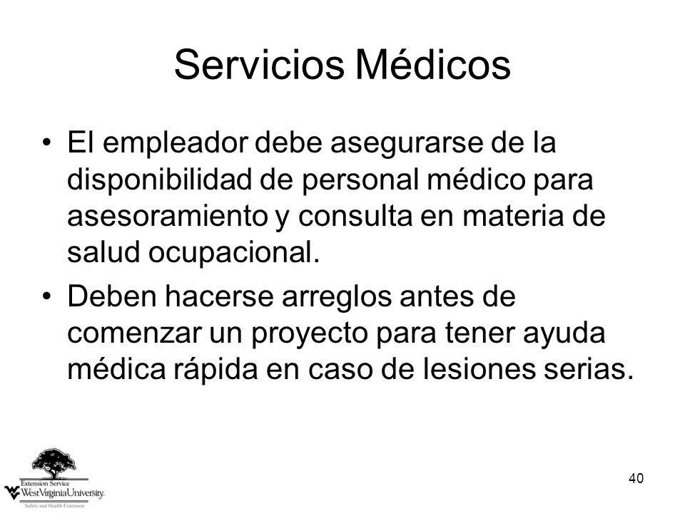 Servicios Médicos El empleador debe asegurarse de la disponibilidad de personal médico para asesoramiento y consulta en materia de salud ocupacional.