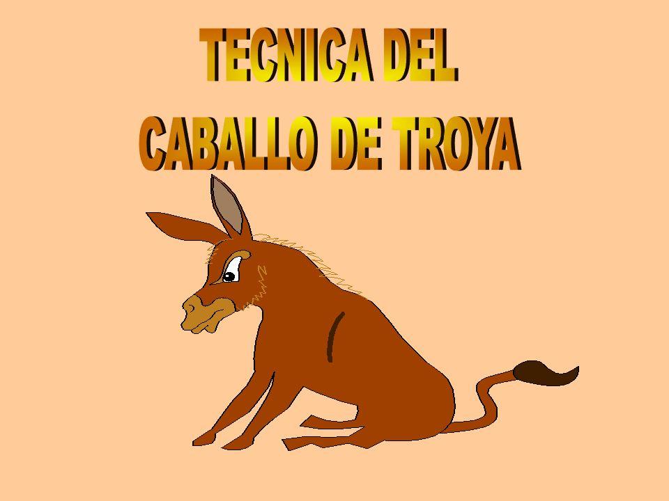 TECNICA DEL CABALLO DE TROYA