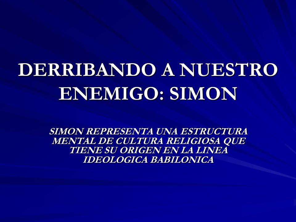DERRIBANDO A NUESTRO ENEMIGO: SIMON