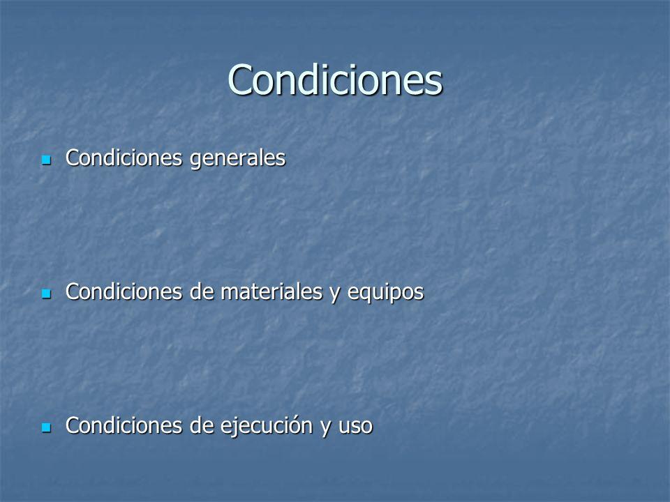 Condiciones Condiciones generales Condiciones de materiales y equipos