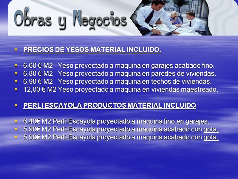 PRECIOS DE YESOS MATERIAL INCLUIDO.