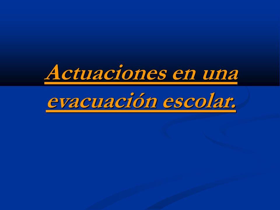 Actuaciones en una evacuación escolar.