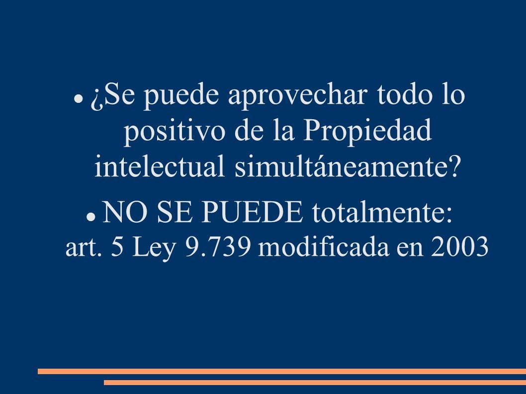 NO SE PUEDE totalmente: art. 5 Ley 9.739 modificada en 2003