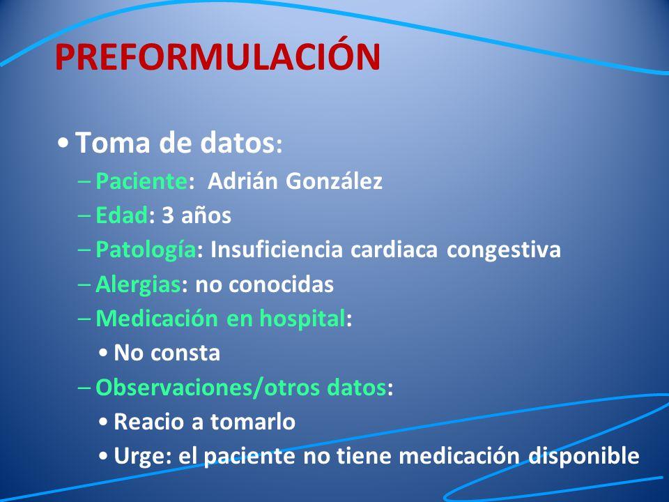 PREFORMULACIÓN Toma de datos: Paciente: Adrián González Edad: 3 años
