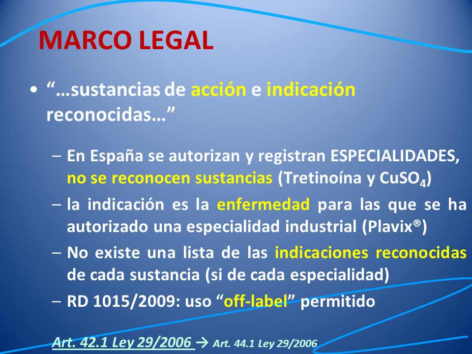 MARCO LEGAL …sustancias de acción e indicación reconocidas…