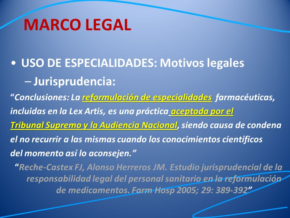 MARCO LEGAL USO DE ESPECIALIDADES: Motivos legales Jurisprudencia: