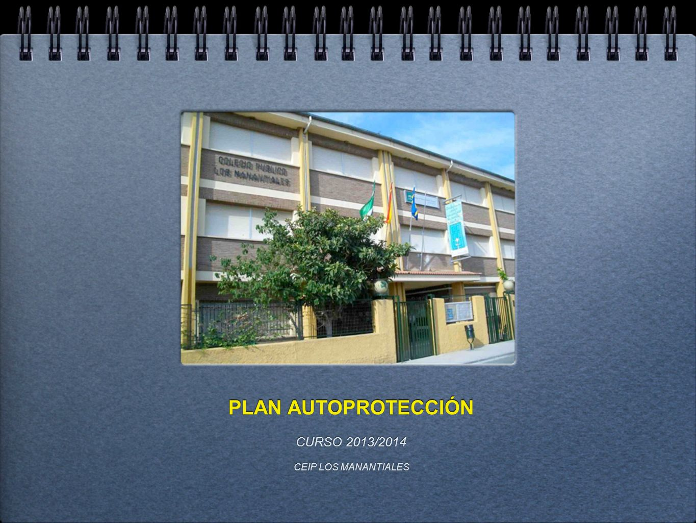 PLAN AUTOPROTECCIÓN CURSO 2013/2014 CEIP LOS MANANTIALES