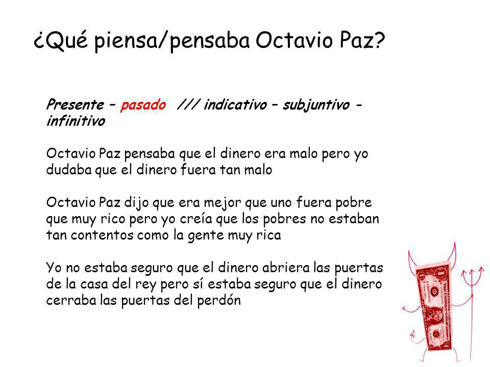 ¿Qué piensa/pensaba Octavio Paz