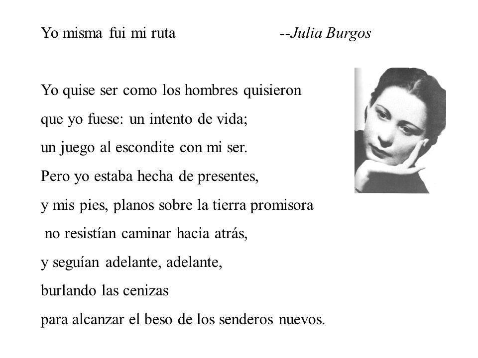 Yo misma fui mi ruta --Julia Burgos