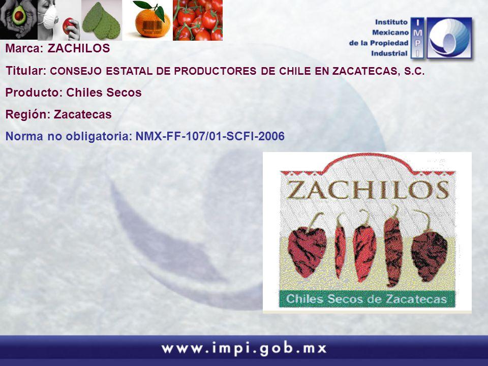 Marca: ZACHILOS Titular: CONSEJO ESTATAL DE PRODUCTORES DE CHILE EN ZACATECAS, S.C. Producto: Chiles Secos.