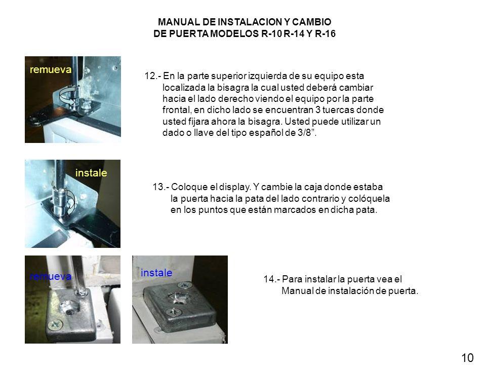 MANUAL DE INSTALACION Y CAMBIO DE PUERTA MODELOS R-10 R-14 Y R-16