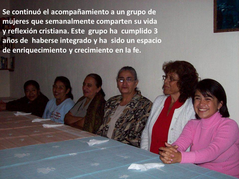 Se continuó el acompañamiento a un grupo de mujeres que semanalmente comparten su vida y reflexión cristiana.