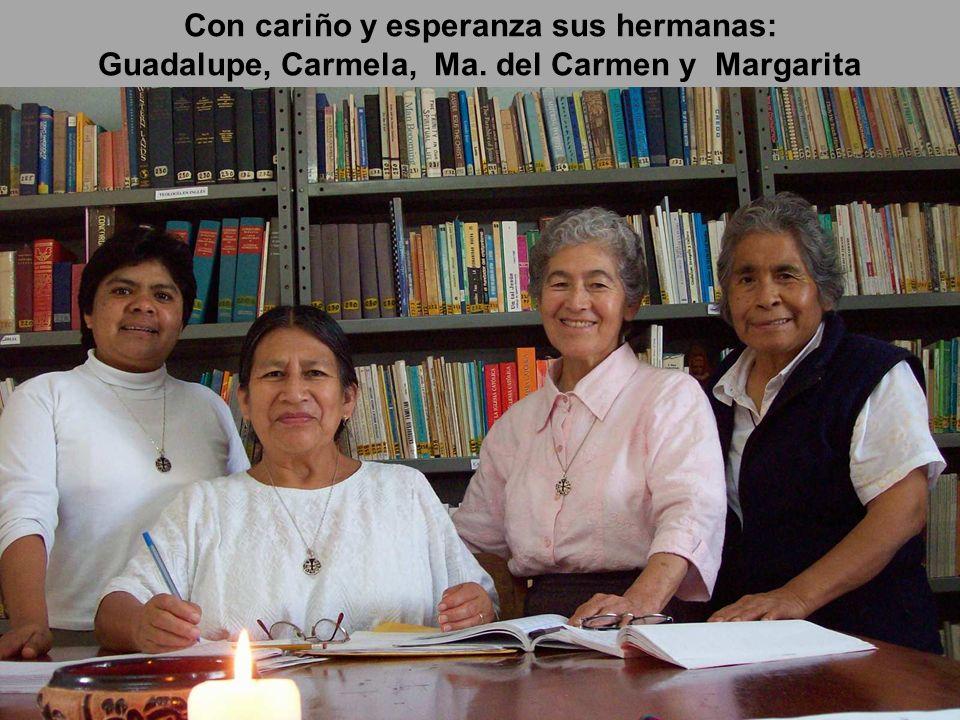 Con cariño y esperanza sus hermanas: