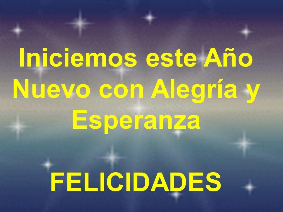 Iniciemos este Año Nuevo con Alegría y Esperanza