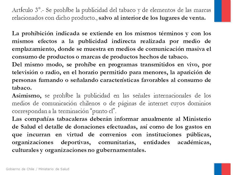 Artículo 3°.- Se prohíbe la publicidad del tabaco y de elementos de las marcas relacionados con dicho producto., salvo al interior de los lugares de venta.