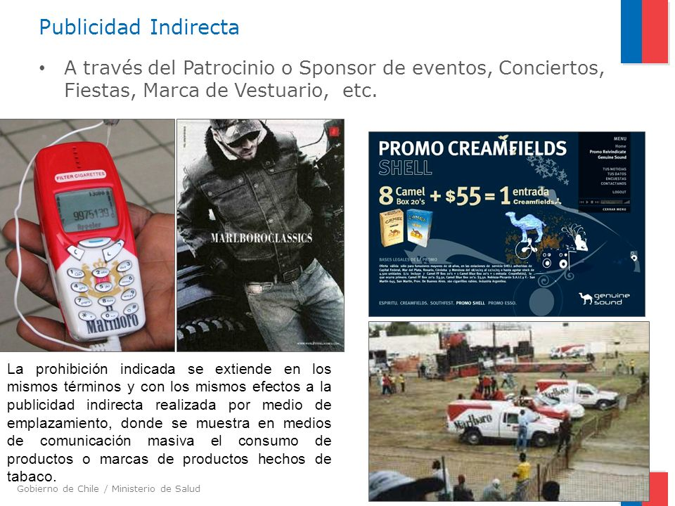 Publicidad IndirectaA través del Patrocinio o Sponsor de eventos, Conciertos, Fiestas, Marca de Vestuario, etc.