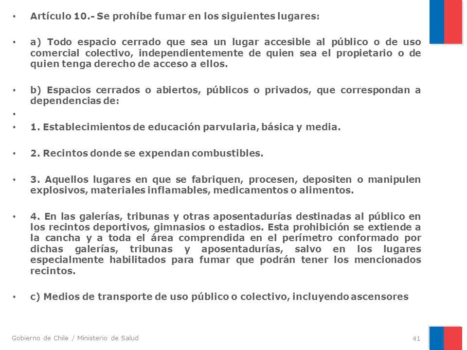 Artículo 10.- Se prohíbe fumar en los siguientes lugares: