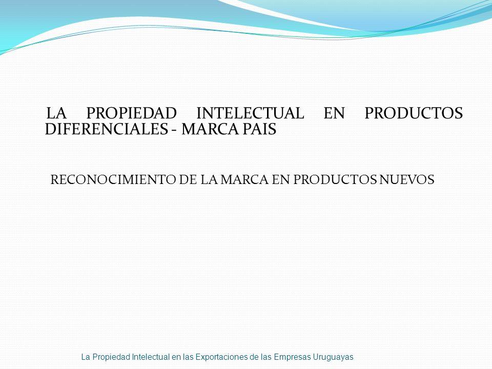 LA PROPIEDAD INTELECTUAL EN PRODUCTOS DIFERENCIALES - MARCA PAIS