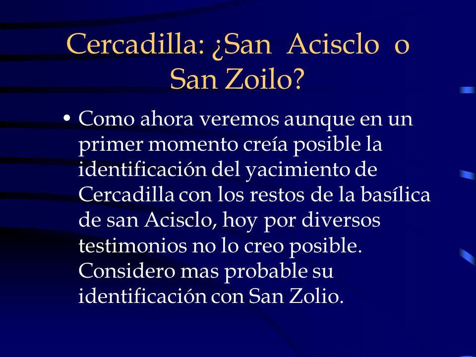 Cercadilla: ¿San Acisclo o San Zoilo