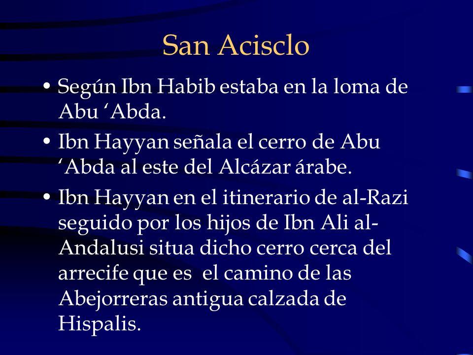 San Acisclo Según Ibn Habib estaba en la loma de Abu 'Abda.