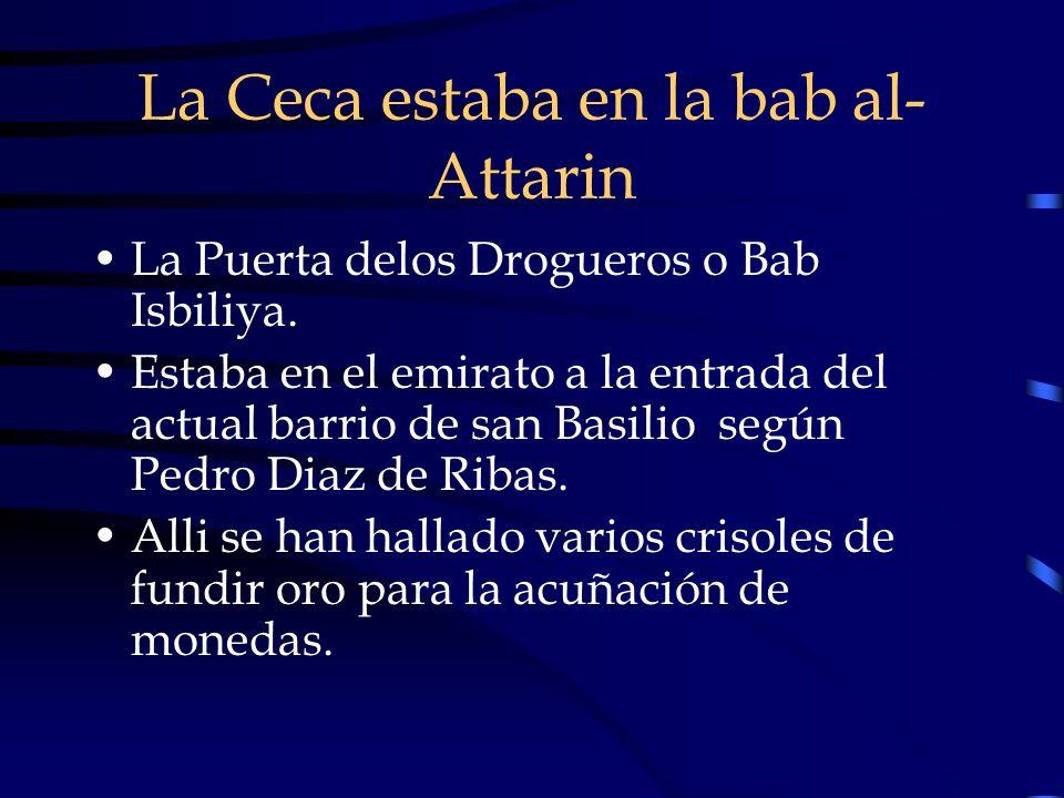 La Ceca estaba en la bab al-Attarin