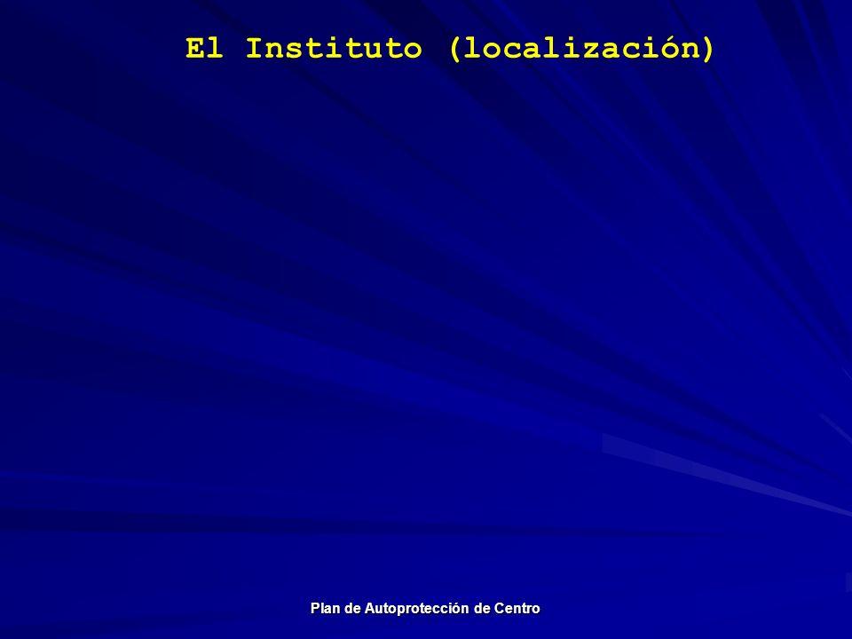 El Instituto (localización) Plan de Autoprotección de Centro
