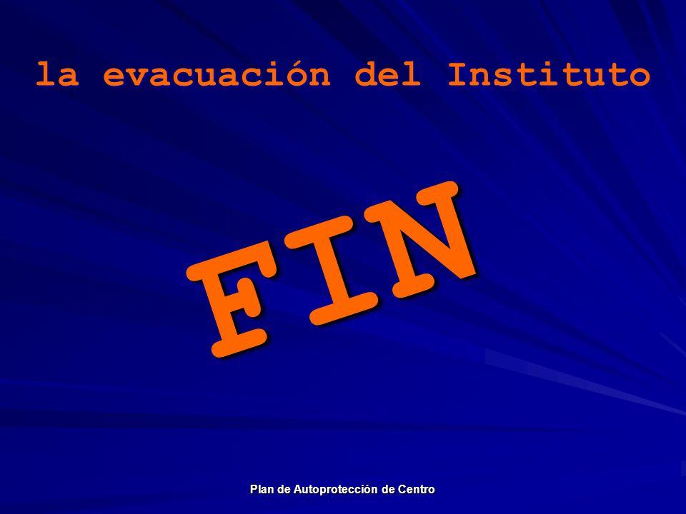 la evacuación del Instituto Plan de Autoprotección de Centro