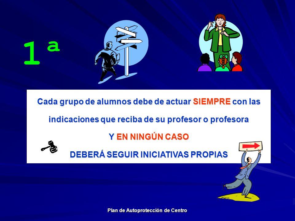 DEBERÁ SEGUIR INICIATIVAS PROPIAS Plan de Autoprotección de Centro