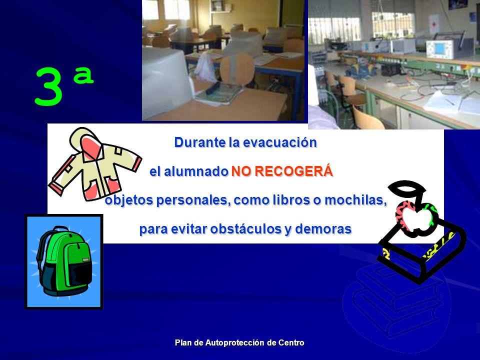 3ª Durante la evacuación el alumnado NO RECOGERÁ