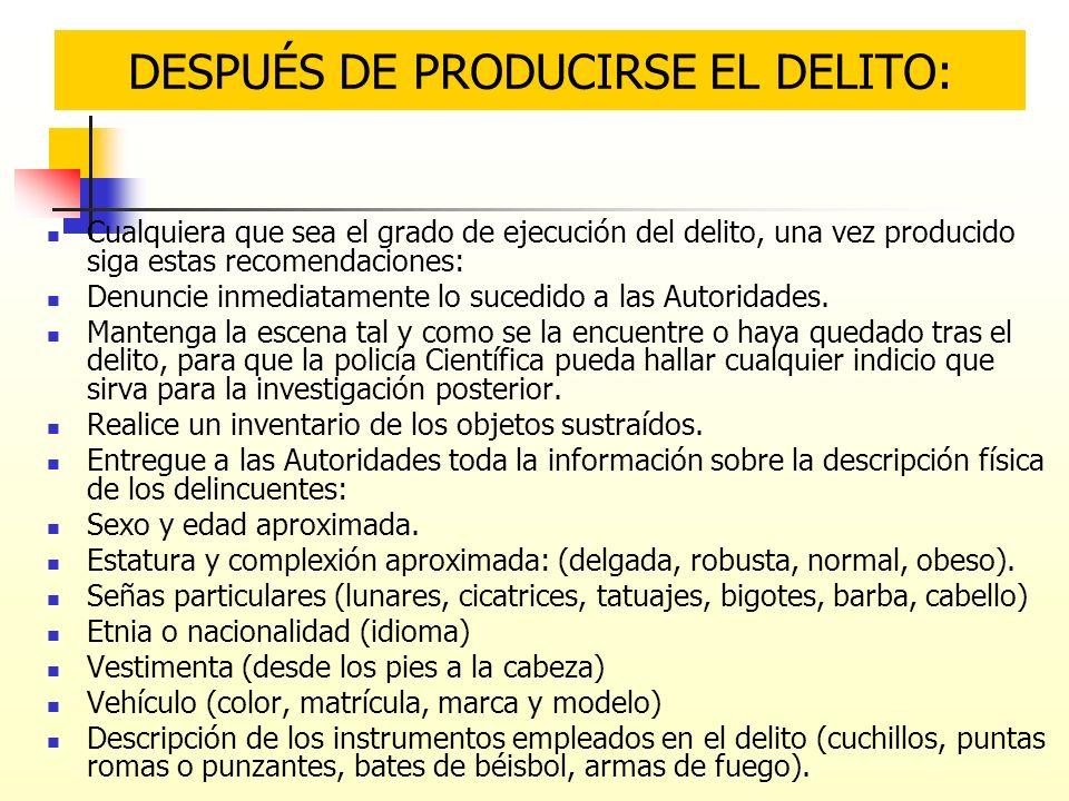 DESPUÉS DE PRODUCIRSE EL DELITO: