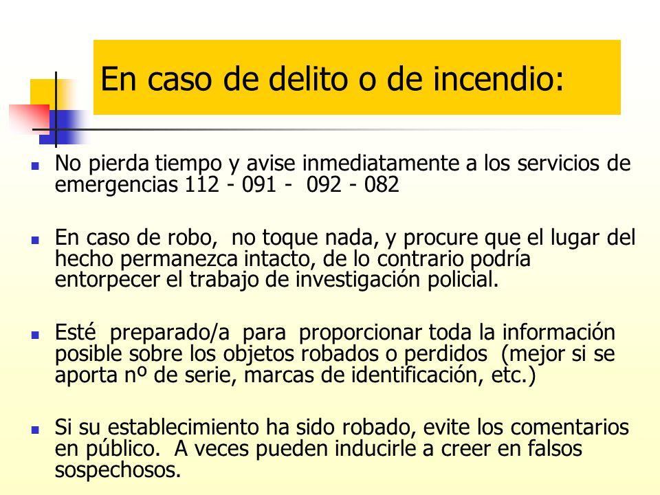 En caso de delito o de incendio: