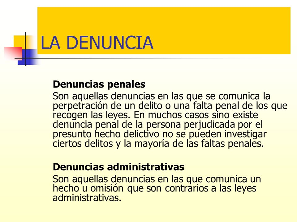 LA DENUNCIA Denuncias penales