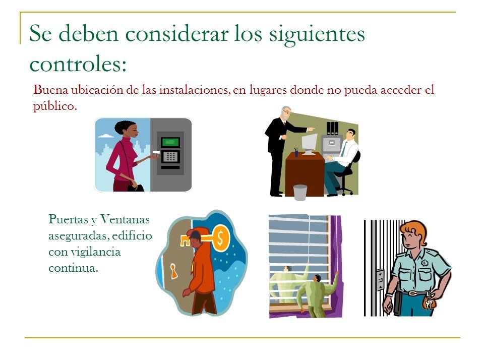 Se deben considerar los siguientes controles: