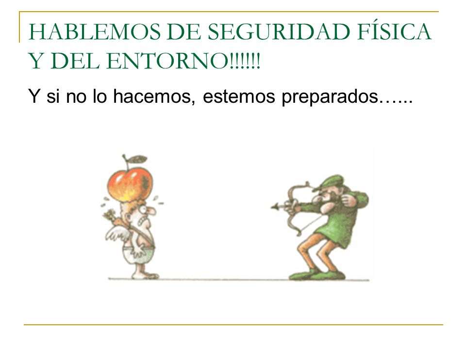 HABLEMOS DE SEGURIDAD FÍSICA Y DEL ENTORNO!!!!!!