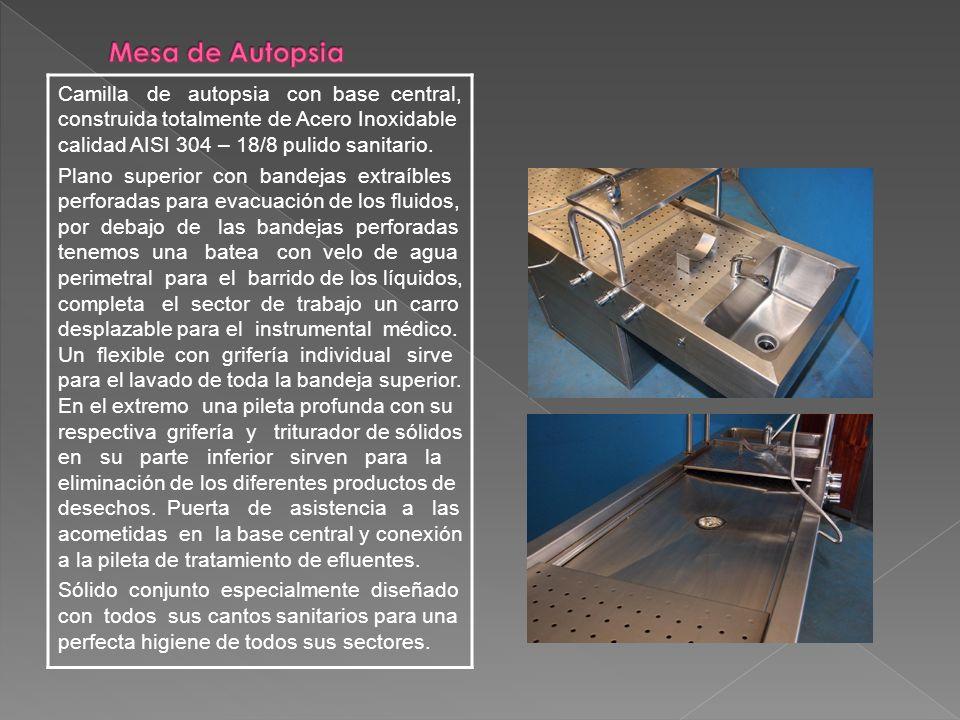 Mesa de Autopsia Camilla de autopsia con base central, construida totalmente de Acero Inoxidable calidad AISI 304 – 18/8 pulido sanitario.