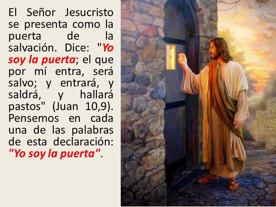 El Señor Jesucristo se presenta como la puerta de la salvación