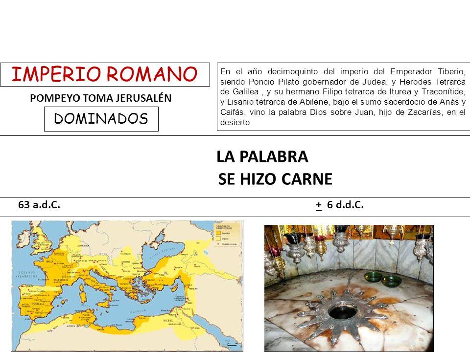 IMPERIO ROMANO SE HIZO CARNE LA PALABRA POMPEYO TOMA JERUSALÉN
