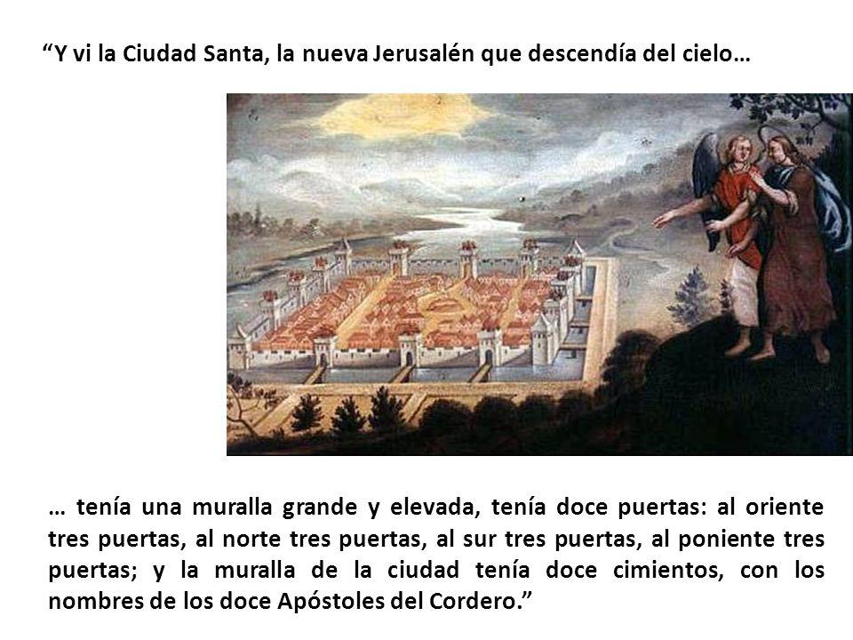 Y vi la Ciudad Santa, la nueva Jerusalén que descendía del cielo…