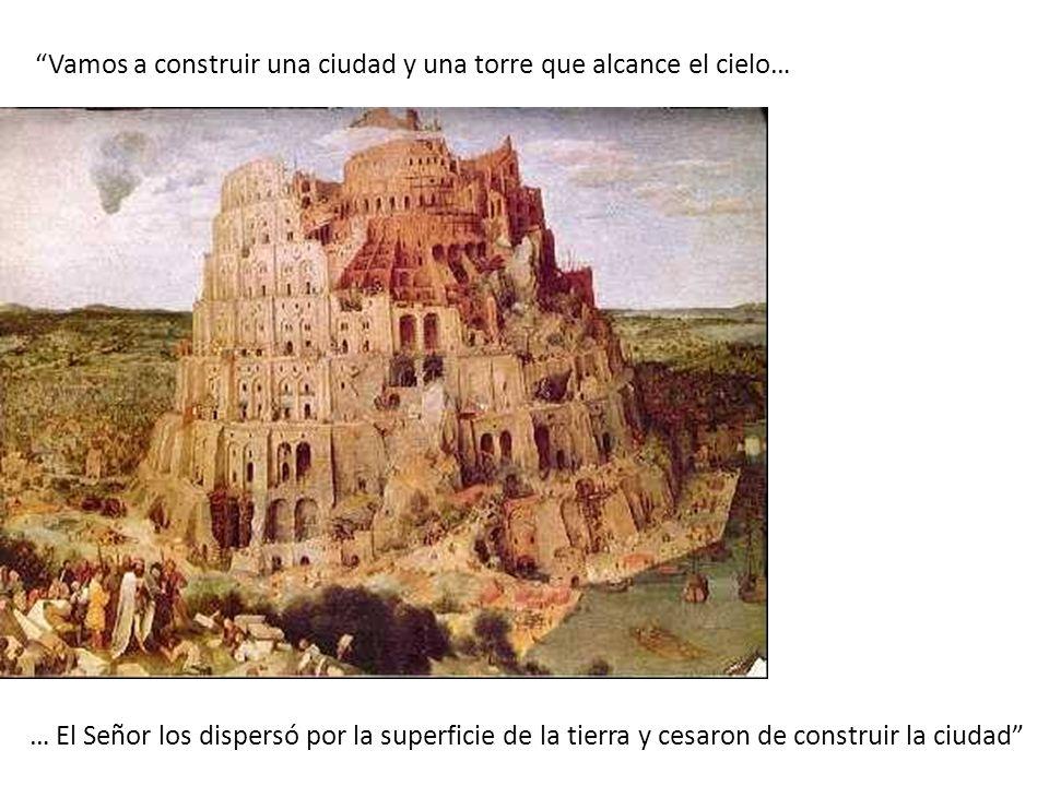 Vamos a construir una ciudad y una torre que alcance el cielo…