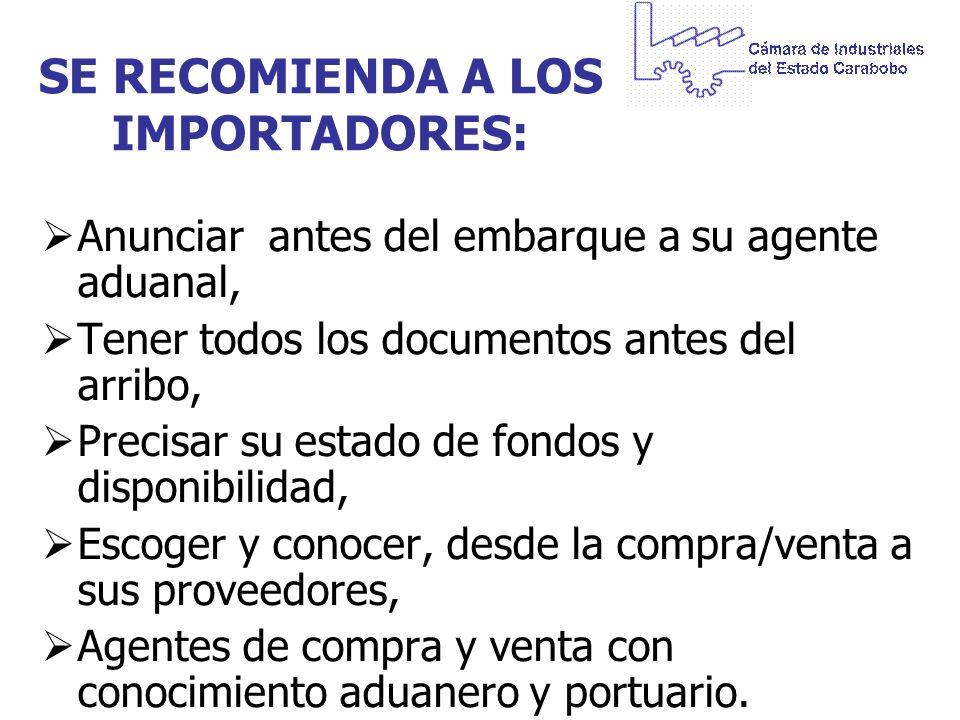 SE RECOMIENDA A LOS IMPORTADORES: