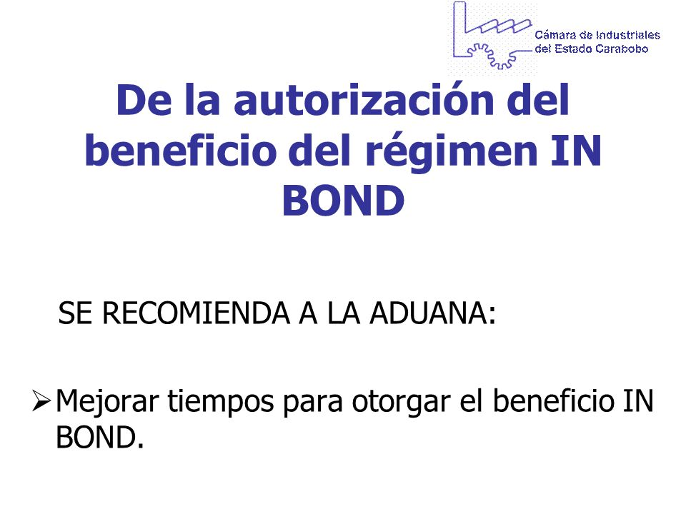 De la autorización del beneficio del régimen IN BOND