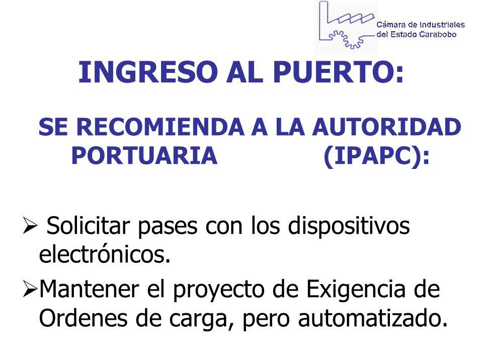 SE RECOMIENDA A LA AUTORIDAD PORTUARIA (IPAPC):