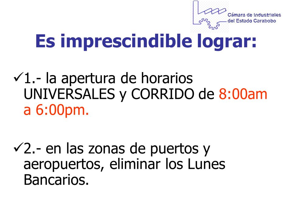 Es imprescindible lograr: