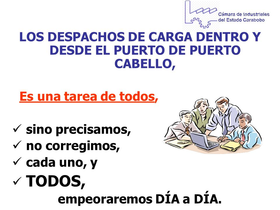 LOS DESPACHOS DE CARGA DENTRO Y DESDE EL PUERTO DE PUERTO CABELLO,