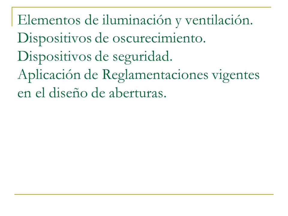 Elementos de iluminación y ventilación. Dispositivos de oscurecimiento