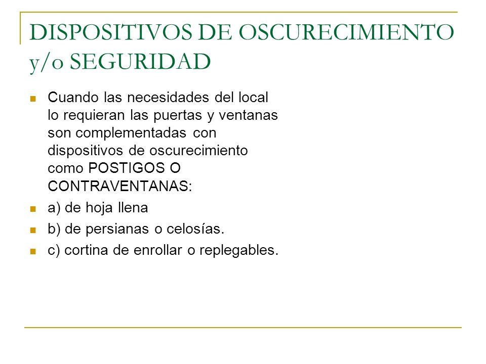 DISPOSITIVOS DE OSCURECIMIENTO y/o SEGURIDAD