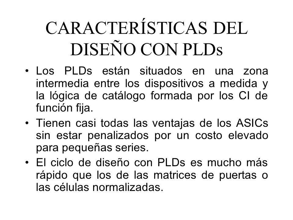 CARACTERÍSTICAS DEL DISEÑO CON PLDs