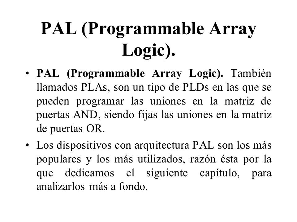 PAL (Programmable Array Logic).