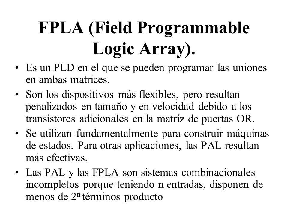 FPLA (Field Programmable Logic Array).