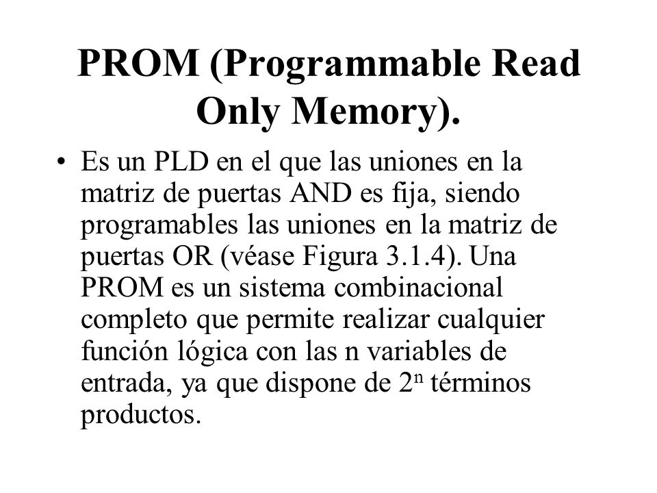 PROM (Programmable Read Only Memory).